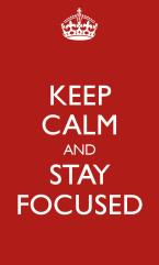 keep-calm-and-stay-focused-25